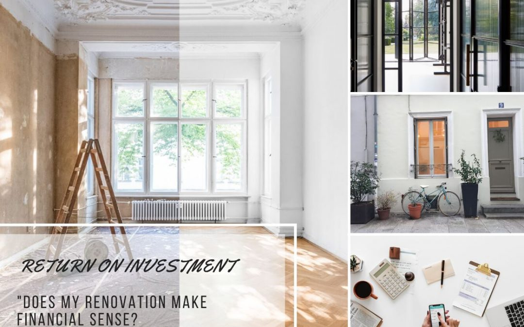 RETURN ON INVESTMENT – DOES MY HOUSE REFURBISHMENT MAKE FINANCIAL SENSE?